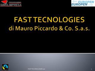FAST TECNOLOGIES di Mauro Piccardo & Co. S.a.s.