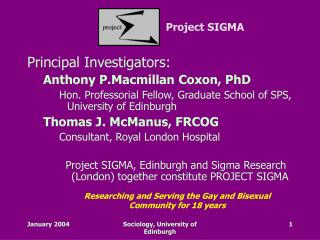 Principal Investigators: Anthony P.Macmillan Coxon, PhD