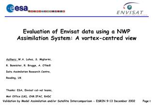 Evaluation of Envisat data using a NWP Assimilation System: A vortex-centred view