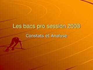 Les bacs pro session 2008