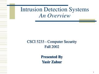 Intrusion Detection Systems An Overview