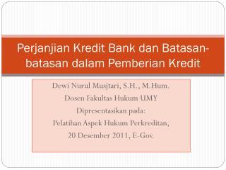 Perjanjian Kredit Bank dan Batasan-batasan dalam Pemberian Kredit