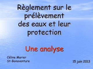 Règlement sur le prélèvement  des eaux et leur protection Une analyse