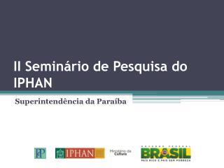 II Seminário de Pesquisa do IPHAN