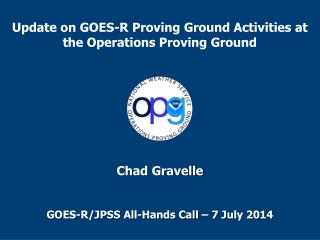 Update on GOES-R Proving Ground Activities at the Operations Proving Ground