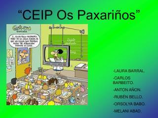 """CEIP Os Paxariños"""