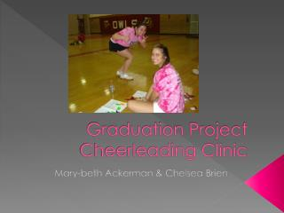 Graduation Project Cheerleading Clinic