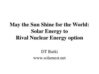 May the Sun Shine for the World: Solar Energy to  Rival Nuclear Energy option