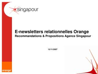 E-newsletters relationnelles Orange Recommandations & Propositions Agence Singapour