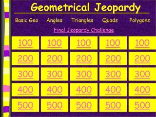 Geometrical Jeopardy