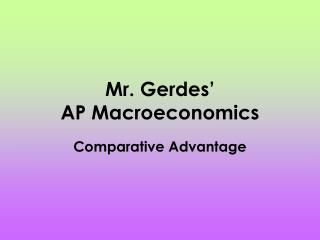 Mr.  Gerdes' AP Macroeconomics