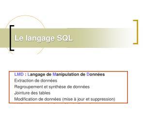 Le langage SQL LDD  :  L angage de  D éfinition de  D onnées