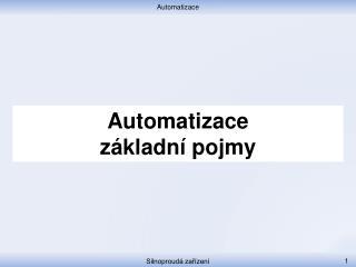 Automatizace z�kladn� pojmy
