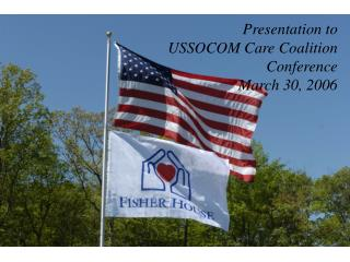 Presentation to USSOCOM Care Coalition Conference March 30, 2006