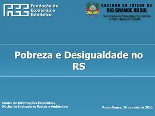 Centro de Informações Estatísticas Núcleo de Indicadores Sociais e Ambientais
