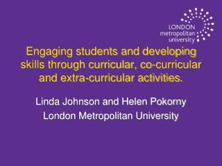 Linda Johnson and Helen Pokorny London Metropolitan University