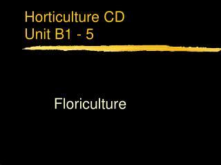 Horticulture CD Unit B1 - 5