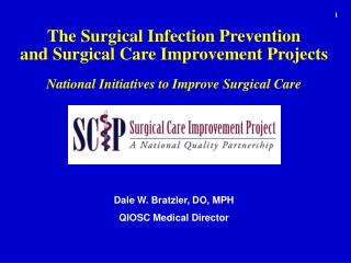 The Surgical Infection Prevention and Surgical Care Improvement Projects  National Initiatives to Improve Surgical Care
