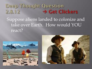 Deep Thought Question 2.8.12			  Get Clickers