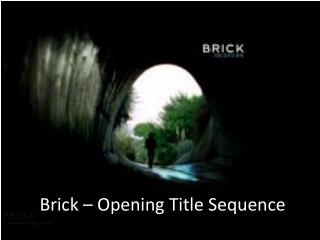 Brick – Opening Title Sequence