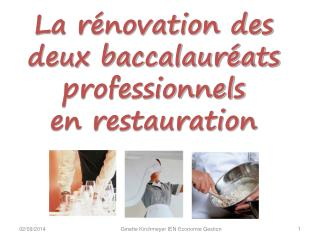 La rénovation des deux baccalauréats professionnels  en restauration