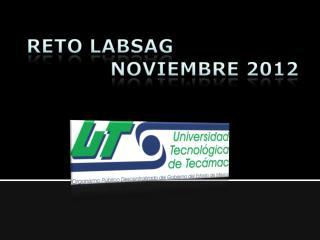 RETO LABSAG              NOVIEMBRE 2012