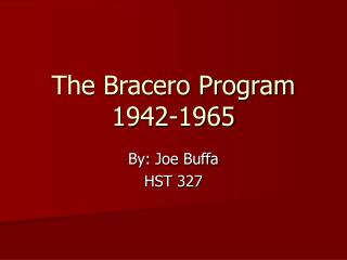 The Bracero Program 1942-1965