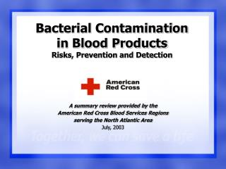 Bacterial Contamination  in Blood Products Risks, Prevention and Detection