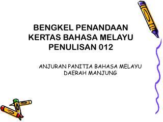 BENGKEL PENANDAAN KERTAS BAHASA MELAYU PENULISAN 012