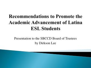 Recommendations to Promote the Academic Advancement of Latina ESL Students