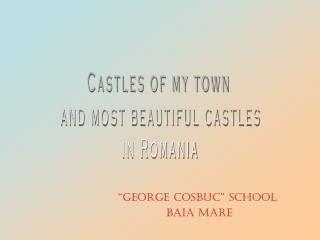 """""""George Cosbuc"""" school  Baia Mare"""