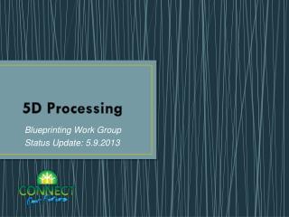 5D  Processing
