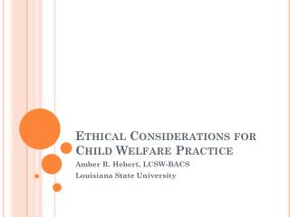 Ethical Considerations for Child Welfare Practice