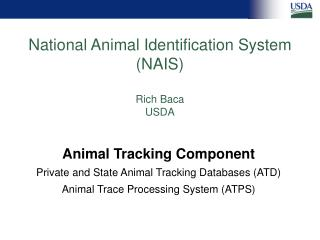National Animal Identification System (NAIS) Rich Baca USDA
