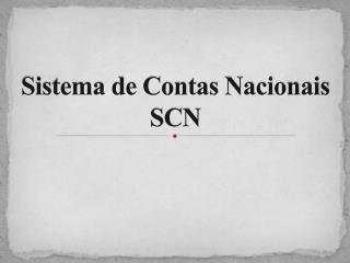 Sistema de Contas Nacionais SCN