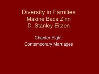 Diversity in Families  Maxine Baca Zinn  D. Stanley Eitzen