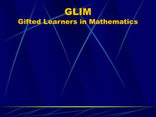 GLIM Gifted Learners in Mathematics