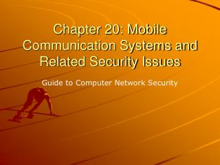 Chapter 20: Mobile Communication Systems and Related Security Issues