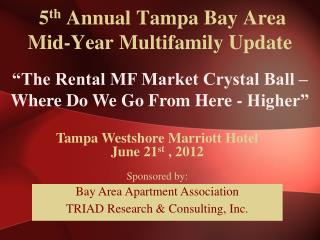 5 th  Annual Tampa Bay Area Mid-Year Multifamily Update