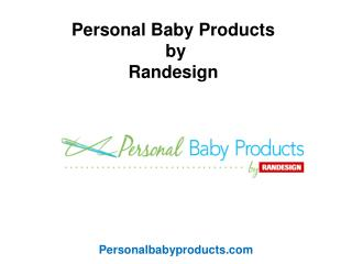 Personal Baby Products By Randesign