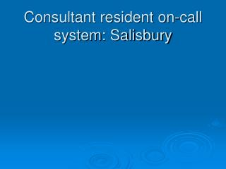Consultant resident on-call  system: Salisbury