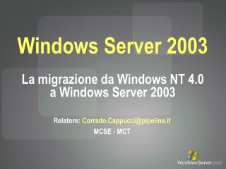 Windows Server 2003 La migrazione da Windows NT 4.0 a Windows Server 2003
