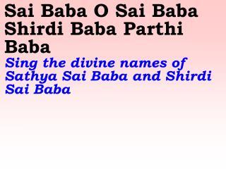 1417 Ver06L Sai Baba O Sai Baba Shirdi Baba Parthi Baba