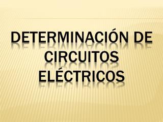 Determinación de circuitos eléctricos