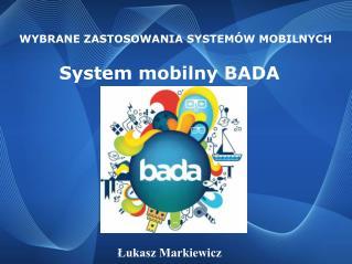 System mobilny BADA