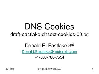 DNS Cookies draft-eastlake-dnsext-cookies-00.txt