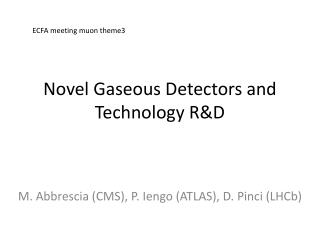 Novel Gaseous Detectors and   Technology R&D