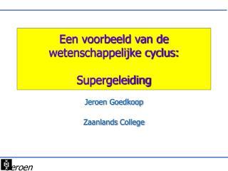 Een voorbeeld van de wetenschappelijke cyclus:  Supergeleiding