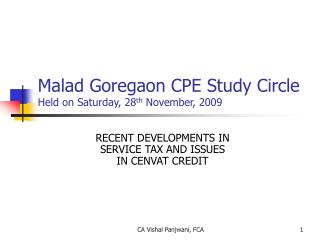 Malad Goregaon CPE Study Circle  Held on Saturday, 28 th  November, 2009