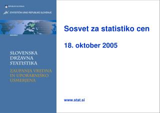 Sosvet za statistiko cen 18. oktober 2005 stat.si